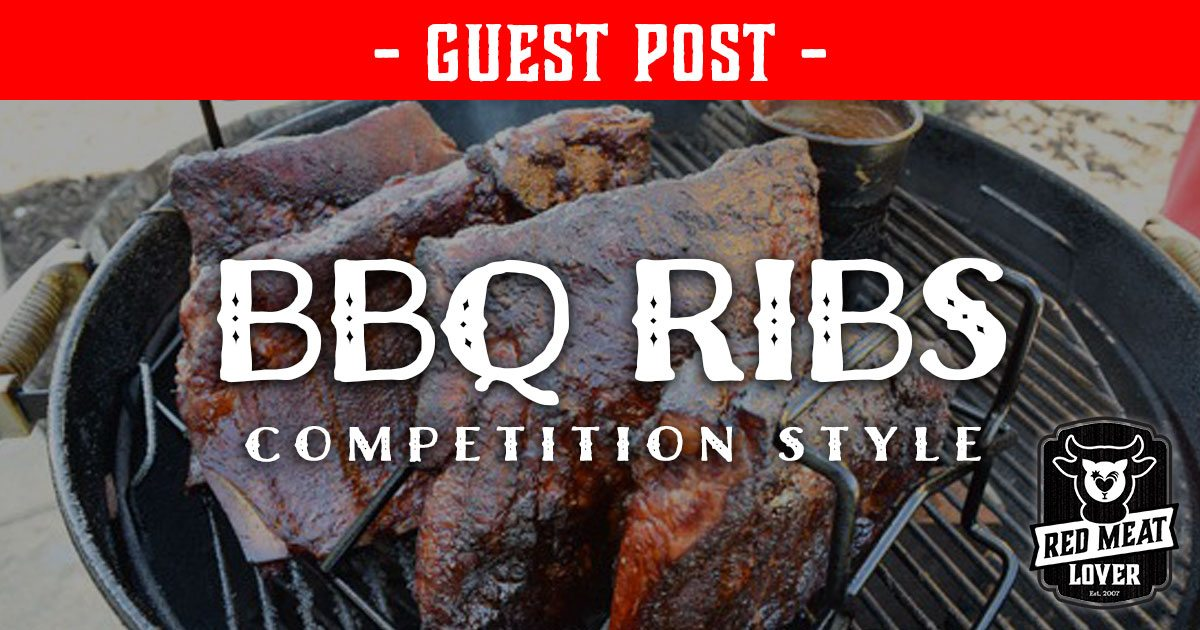 BBQ Ribs Competition Style - Guest Post | Red Meat Lover